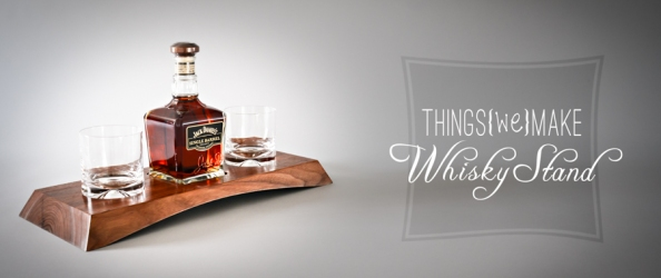 Whisky Stand on things{we}make